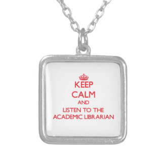 Keep Calm and Listen to the Academic Librarian Pendants