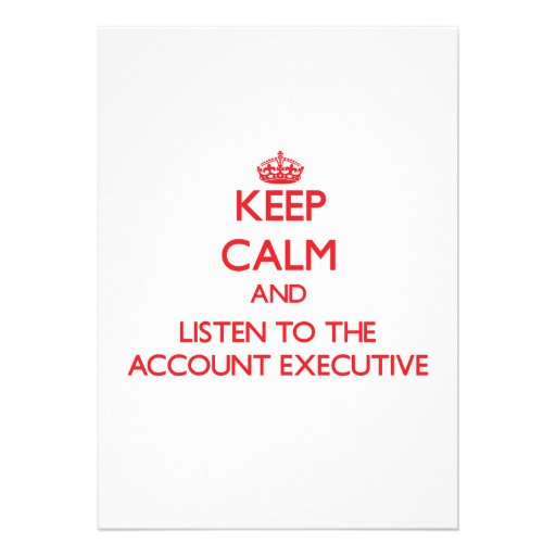Keep Calm and Listen to the Account Executive Personalized Invites