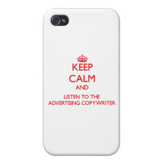 Keep Calm and Listen to the Advertising Copywriter iPhone 4 Cases