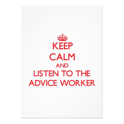 Keep Calm and Listen to the Advice Worker Personalized Invitation