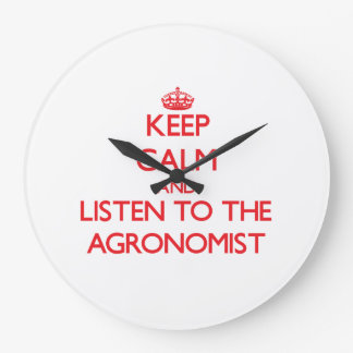 Keep Calm and Listen to the Agronomist Large Clock