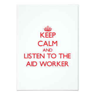Keep Calm and Listen to the Aid Worker Custom Invite