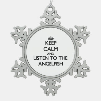 Keep calm and Listen to the Angelfish Ornaments