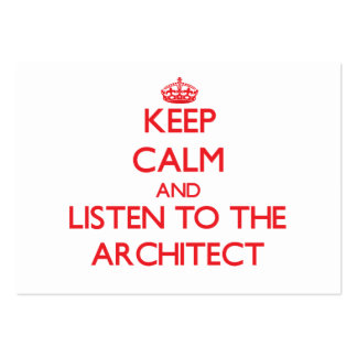 Keep Calm and Listen to the Architect Business Card Templates