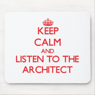Keep Calm and Listen to the Architect Mouse Pads