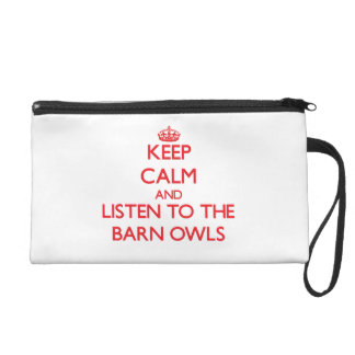 Keep calm and listen to the Barn Owls Wristlet Clutches