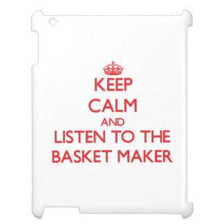 Keep Calm and Listen to the Basket Maker iPad Cases