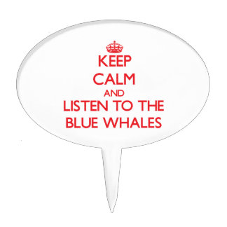 Keep calm and listen to the Blue Whales Cake Picks