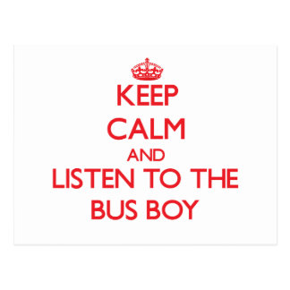 Keep Calm and Listen to the Bus Boy Post Card