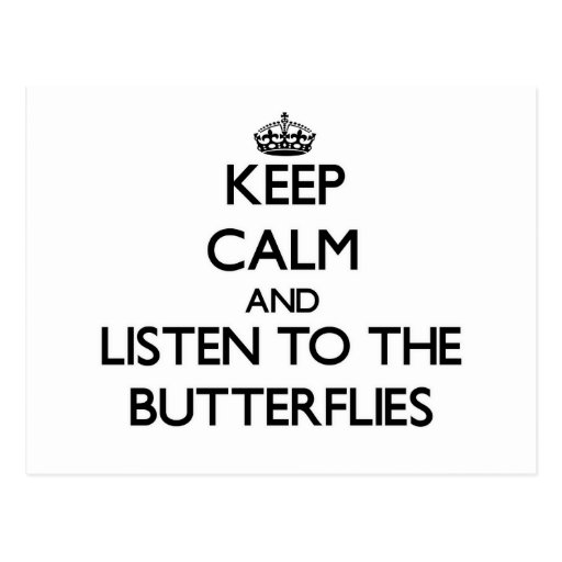 Keep calm and Listen to the Butterflies Postcard