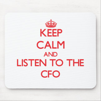 Keep Calm and Listen to the Cfo Mouse Pad