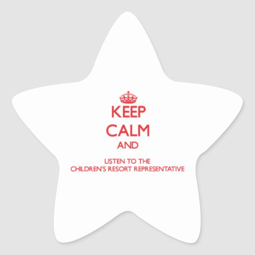 Keep Calm and Listen to the Children's Resort Repr Star Stickers