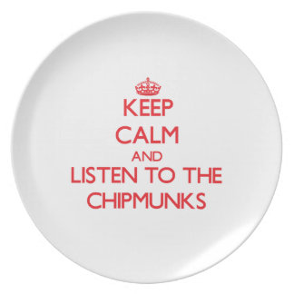 Keep calm and listen to the Chipmunks Plates