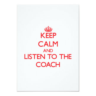 Keep Calm and Listen to the Coach 13 Cm X 18 Cm Invitation Card