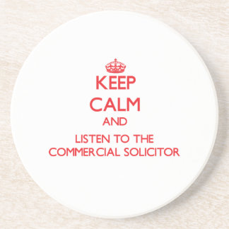 Keep Calm and Listen to the Commercial Solicitor Beverage Coasters