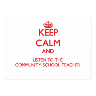 Keep Calm and Listen to the Community School Teach Pack Of Chubby Business Cards