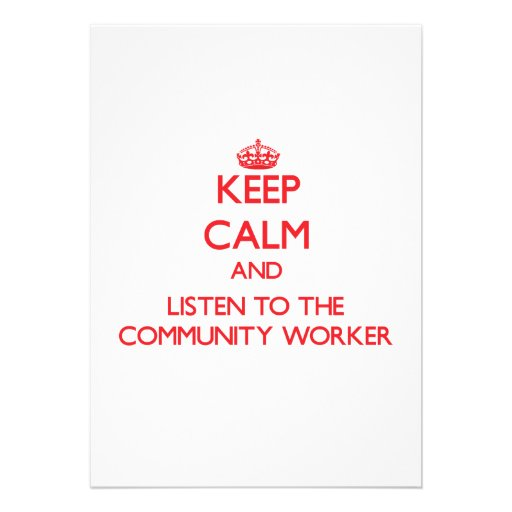 Keep Calm and Listen to the Community Worker Announcement