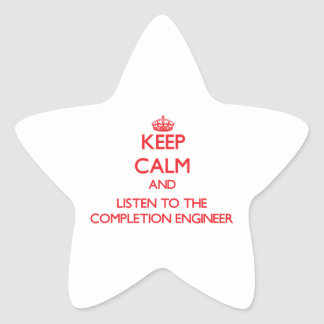 Keep Calm and Listen to the Completion Engineer Star Sticker