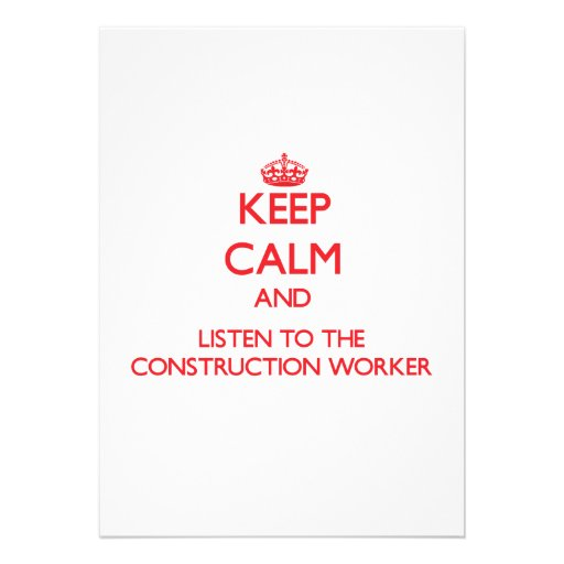 Keep Calm and Listen to the Construction Worker Personalized Invitation