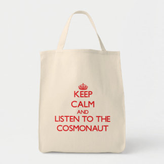 Keep Calm and Listen to the Cosmonaut Bags