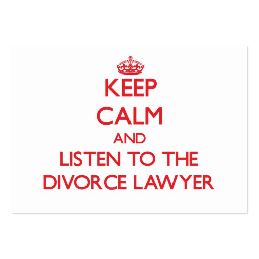 Keep Calm and Listen to the Divorce Lawyer Business Card Templates