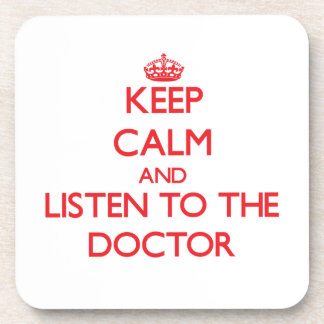 Keep Calm and Listen to the Doctor Drink Coasters