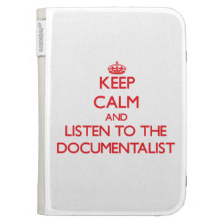 Keep Calm and Listen to the Documentalist Kindle 3G Covers