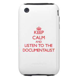 Keep Calm and Listen to the Documentalist Tough iPhone 3 Cases