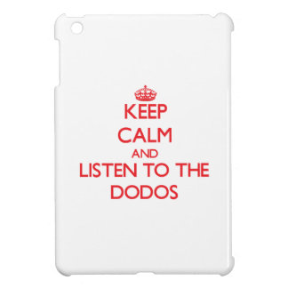 Keep calm and listen to the Dodos iPad Mini Covers