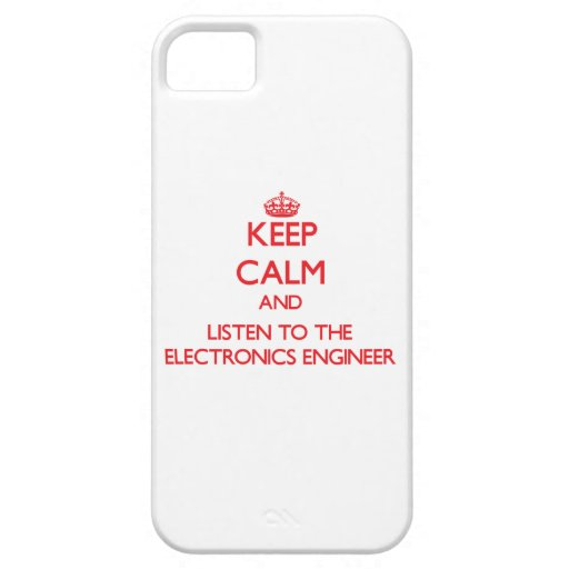 Keep Calm and Listen to the Electronics Engineer iPhone 5 Covers
