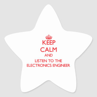 Keep Calm and Listen to the Electronics Engineer Sticker