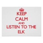 Keep calm and listen to the Elk Poster