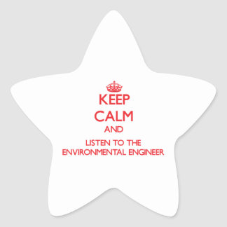 Keep Calm and Listen to the Environmental Engineer Stickers