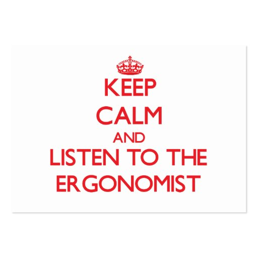 Keep Calm and Listen to the Ergonomist Business Card