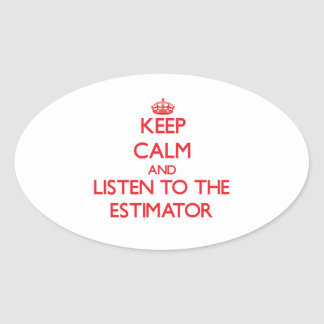 Keep Calm and Listen to the Estimator Stickers