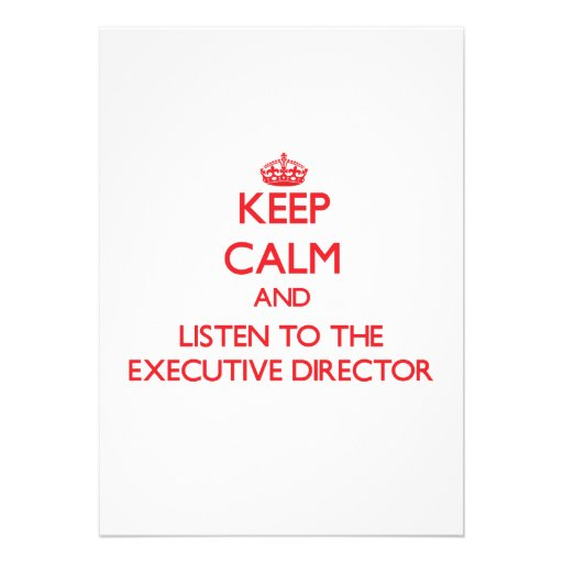 Keep Calm and Listen to the Executive Director Personalized Invitation