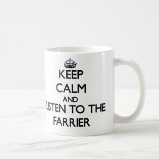 Keep Calm and Listen to the Farrier Basic White Mug