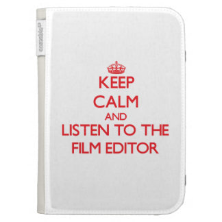 Keep Calm and Listen to the Film Editor Case For Kindle