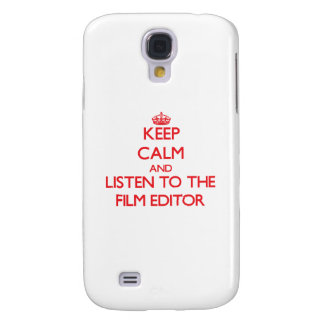 Keep Calm and Listen to the Film Editor Samsung Galaxy S4 Cases