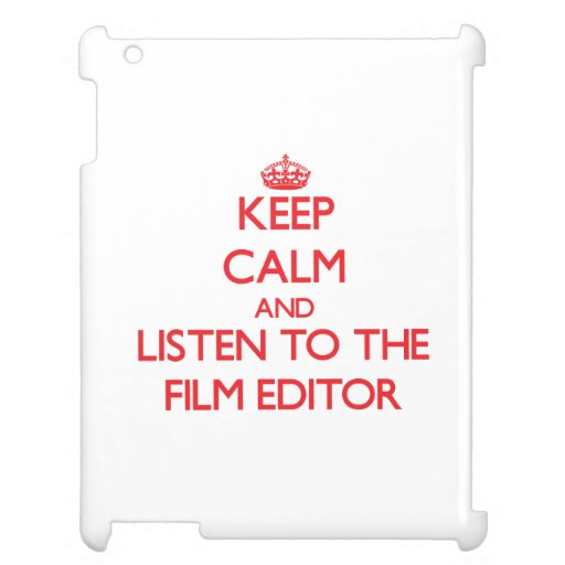 Keep Calm and Listen to the Film Editor iPad Case