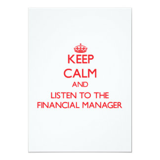 """Keep Calm and Listen to the Financial Manager 5"""" X 7"""" Invitation Card"""