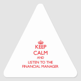Keep Calm and Listen to the Financial Manager Stickers