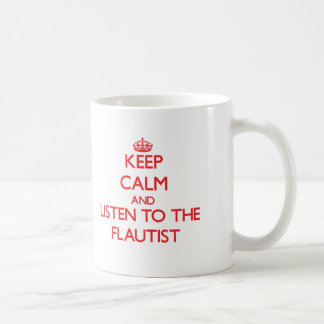Keep Calm and Listen to the Flautist Mugs