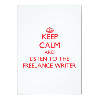 Keep Calm and Listen to the Freelance Writer Custom Invitation