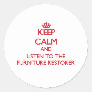 Keep Calm and Listen to the Furniture Restorer Sticker