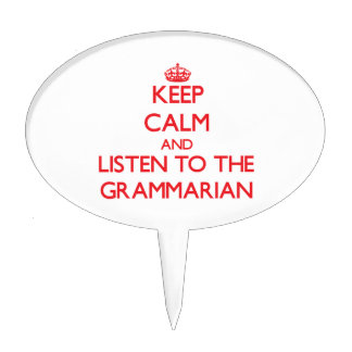 Keep Calm and Listen to the Grammarian Cake Toppers