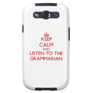 Keep Calm and Listen to the Grammarian Galaxy SIII Covers