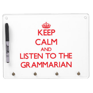 Keep Calm and Listen to the Grammarian Dry Erase Whiteboard