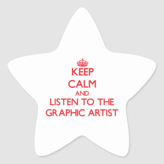 Keep Calm and Listen to the Graphic Artist Sticker
