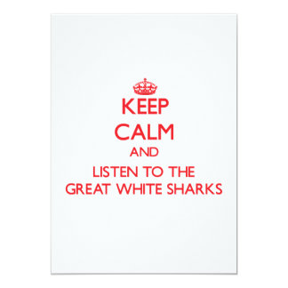 Keep calm and listen to the Great White Sharks 13 Cm X 18 Cm Invitation Card